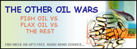 image of fish and pills; feature story is THE OTHER OIL WARS - FISH OIL VS. FLAX OIL VS. THE REST