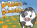 graphic image of cow in field, words say 'Doreen the Downer'; click to see animation/video at external site; opens in new window