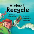 book cover for Michael Recycle, by Ellie Bethel, Alexandra Colombo, 3/29/2008