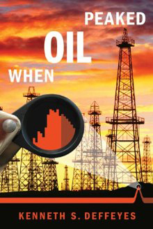book cover for When Oil Peaked, by Kenneth Deffeyes, 9/28/2010
