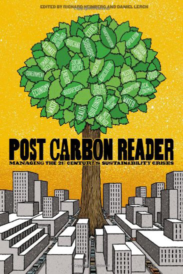 book cover for The Post Carbon Reader, by Richard Heinberg, Daniel Lerch, 10/29/2010