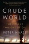 book cover for Crude World, by Peter Maass, 8/10/2010