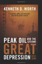 book cover for Peak Oil and the Second Great Depression, by Kenneth Worth, 6/30/2010