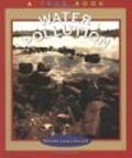 book cover for Water Pollution: (True Books series), by Rhonda Lucas Donald, 3/1/2002; click to view on Amazon dot com
